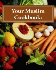 """I bet you do not have a book about Muslim cooking.  We American's are a diverse people and one benefit to that is all of the great foods we get to experience.  I have tried a few recipes out of """"Your Muslim Cookbook"""" and they are really tasty.  Quick Easy Reads (www.quickeasyreads.com) will launch February 15, 2017.  Come visit us."""