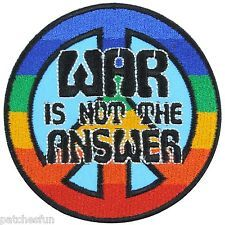War is not the Answer Peace Love Hippie Boho 70's Rainbow Iron on Patch #0449