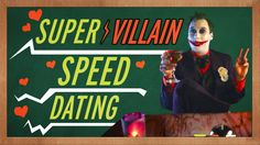 Supervillain Speed Dating, via YouTube.