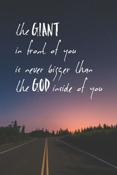 absolutelyinlovewithjesus:  Don't be afraid of giants in your way.