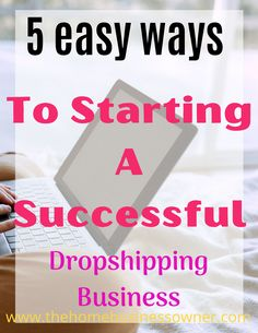 Learn the easy way to start a dropishipping business in just 5 simple steps. #dropshipping #onlinebusiness #dropshippingproducts