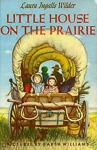 Little House series, Laura Ingalls Wilder. Lovedddddd
