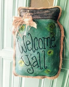 Welcome Yall Mason Jar Burlap Door Hanger Perfect for adding a little country welcome to your door for summer! Features a bright turquoise jar with