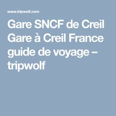 Gare SNCF de Creil Gare à Creil France guide de voyage – tripwolf