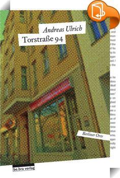 Torstraße 94    ::  Die Torstraße ist zwei Kilometer lang und verbindet die Friedrichstraße im Westen mit der Prenzlauer Allee im Osten. Wie in kaum einer anderen Straße ist hier die brüchige Geschichte Berlins greifbar. Am Beispiel des Hauses Nr. 94, das ungefähr in der Mitte der Straße liegt, geht Andreas Ulrich den Spuren der Vergangenheit nach: Ob Agentin oder Konditor, ob Bankräuber oder Näherin, ob Super-Model oder Parteisekretär – das Haus und seine Bewohner haben viel erlebt: D...