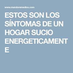 ESTOS SON LOS SÍNTOMAS DE UN HOGAR SUCIO ENERGETICAMENTE