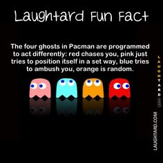 The four ghosts in Pacman are programmed to act differently