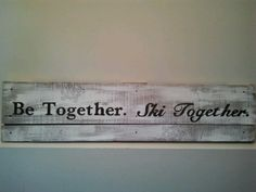 DIY pallet sign: old pallet wood, white paint brushed on lightly to give a distressed look, charcoal and whatever saying you want to put on your wood and sharpie paint pens! Christmas gift for Desaulniers ski chalet!