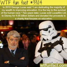 George Lucas dedicate his wealth toward education - WTF fun facts
