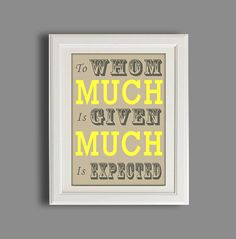 To whom much is given, much is required Wisdom Bible, Bible Quotes, Biblical Verses, Bible Verses, Scriptures, Money And Happiness, Typography Prints, Spiritual Quotes, Great Quotes