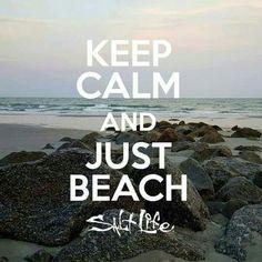 Keep calm and just beach