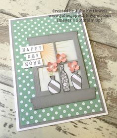 New Home Card by Julie Kettlewell Independent Stampin Up Demonstrator Welcome Home Cards, New Home Cards, Housewarming Card, Happy New Home, Valentine Greeting Cards, Paint Cards, Window Cards, Hearth And Home, Congratulations Card