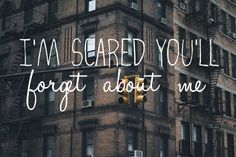 Im scared youll forget about me love love quotes quotes quote girl emo teen girl quotes love picture quotes love sayings love quotes and sayings Teen Girl Quotes, Quote Girl, The Words, Love Images, Quotes To Live By, Me Quotes, Enjoy Quotes, Hurt Quotes, Famous Quotes