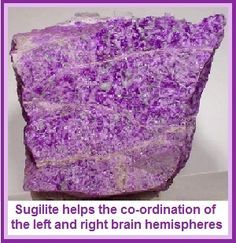 Sugilite 1. Bekannt als das neue Zeitalter Stein.2. Die Farben sind lila , violett, und undurchsichtig.3. Sugilite ist eine der mächtigsten Heilsteine und eignet sich für alle Chakren , vor allem aber für die Brow & Crown Chakras .4. Das Nervensystem wird durch diese Stein ausgeglichen. 5. Hilft empfindliche Personen, die nicht in der Lage , mit den Veränderungen in der Gesellschaft und Technik mithalten zu fühlen.6. unterstützt Menschen, die abhängig von Drogen sind und gibt ihnen mehr