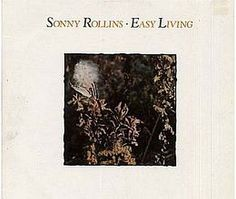 "Recorded between August 3 and 6, 1977, ""Easy Living"" is an album by Sonny Rollins, featuring  George Duke, Paul Jackson and Tony Williams. TODAY in LA COLLECTION on RVJ >> http://go.rvj.pm/3mi"