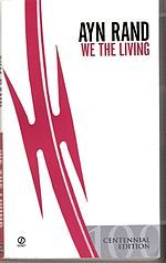 We the Living by Ayn Rand    A book which I read in my school days and re-read many times...