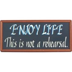 Enjoy Life Modern 7.25x16 by HOME SIGNS. $19.95. Each sign has small imperfections which make it completely unique and give it character and remind you how many hands were involved in creating this product, You won't find this hands-on approach and attention to detail from the cheaper products made in China.. A keyhole hanger is engraved in the back of the sign for easy hanging. Designed for indoor use. Handmade in the USA. Handcrafted wooden sign. Made in the...