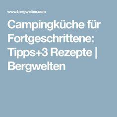 Campingküche für Fortgeschrittene: Tipps+3 Rezepte   Bergwelten