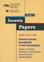 Wydawnictwo Naukowe Scholar :: :: OTWARTA METODA KOORDYNACJI W UNII EUROPEJSKIEJ Wpływ na politykę społeczną i zatrudnienia nowych państw członkowskich