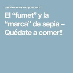 """El """"fumet"""" y la """"marca"""" de sepia – Quédate a comer!!"""