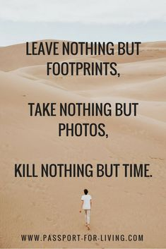 15 Inspiring Travel Quotes to Fuel Your Wanderlust , 15 Inspiring Journey Quotes to Gas Your Wanderlust Depart nothing however footprints, take nothing however photographs, kill nothing however time. Funny Travel Quotes, Funny Quotes, Travel Quotes Life, Adventure Quotes Travel, Quote Travel, Journey Quotes, Life Quotes, Living Quotes, Deep