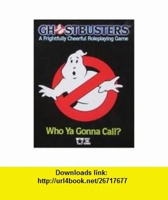 Ghostbusters A Frightfully Cheerful Roleplaying Game [Box Set] (9780874310436) Sandy Petersen, Lynn Willis, Greg Stafford, Ken Rolston, Martin Wixted , ISBN-10: 0874310431  , ISBN-13: 978-0874310436 ,  , tutorials , pdf , ebook , torrent , downloads , rapidshare , filesonic , hotfile , megaupload , fileserve