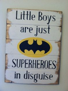 "Batman or Superman symbol - Little Boys are just SUPERHEROES in disguise. Large 13""w x 17 1/2h hand-painted wood sign"