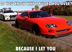 <(_- -)>...because i let you... Cause race car, Toyota Supra! YEAH HOE!!!