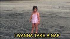 They'll stop what they're doing to take a nap. Doesn't matter where they are. Doesn't matter who they're with. | 26 Reasons Kids Are Pretty Much Just Tiny Drunk Adults