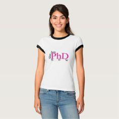 She has PhD now T-Shirt