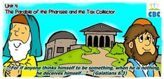 Unit 4 – The parable of the pharisee and the tax collector