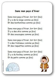 French winter nursery rhyme. Comptine Dans mon pays d'hiver French Teaching Resources, Primary Teaching, Teaching French, French Poems, Polo Norte, Core French, French Classroom, Kindergarten Lesson Plans, French Immersion