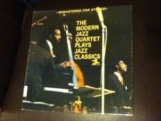 The Modern Jazz Quartet Plays Jazz Classics contains some of the best solos ever recorded by Milt Jackson