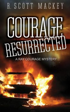 Title:      Courage Resurrected Series:   Ray Courage Private Investigator Author:  R. Scott Mackey Genres: Crime, Private Detective, Mystery Release Date: 3rd April 2015