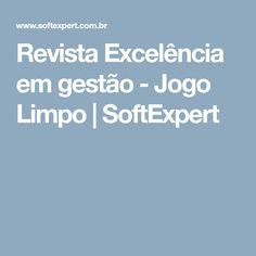 Revista Excelência em gestão - Jogo Limpo | SoftExpert