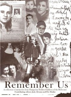 Children of the holocaust and their stories | ... collection of memories from Hungarian Hidden Children of the Holocaust
