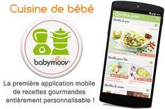 """""""Cuisine de Bébé"""", l'application mobile gratuite pour la diversification alimentaire de bébé : au menu, recettes, conseils alimentation pour bébé et future maman, des bons plans, des astuces !  Disponible sur Android et iOS"""