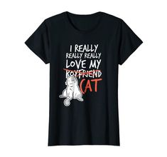 """Our cute Cat Humor T-Shirt """"I Really Really Love My Cat"""" is the perfect gift idea for Men and Women who loves cats. It's a great Cat Humor gift idea for a birthday or Christmas. People who like cats and kitties will love this funny Cat Humor tee shirt. It's the perfect gift for mom, dad, son, daughter or other family members. Get this cat humorous present for the biggest cat lovers in your life! Funny Tee Shirts, Cat Shirts, Perfect Gift For Mom, Gifts For Mom, Dad Son, Daughter, Big Cats, Funny Gifts, Cat Lovers"""