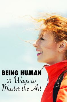 Being Human: 21 Ways to Master the Art Living brave allows for full expansion and full engagement. The beautiful thing about living brave – it's in all of us. Within every person is the means to reach his or her full potential. Sometimes it gets lost, sometimes trapped under the rubble of life, but it's always there. We humans are remarkable like that. Here are some things to know master the art of being human. http://www.heysigmund.com/being-human/