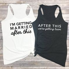 After This Were Getting Tacos Im Getting Married Tank Cinco de Mayo Bachelorette Tanks Taco - Men Tank - Ideas of Men Tank Bachelorette Party Planning, Bachlorette Party, Bachelorette Party Shirts, Bachelorette Weekend, Disney Bachelorette, Wedding Shirts, Bride And Bridesmaid Shirts, Bride Tshirts, Bridesmaids