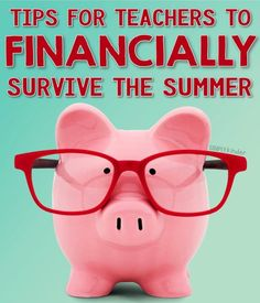 One of the sad realities of being a teacher is trying to survive the summer months on a budget. Here are Tips For Teachers To Financially Survive the Summer