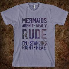 #mermaids. Shh I am a mermaid so like RUDE *snaps fingers in z transformation* ahahaha