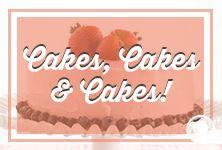 Cakes, Cakes, & Cakes!