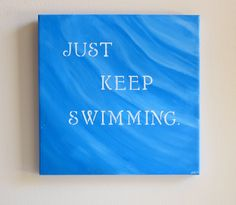 Just Keep Swimming Quote Painting - Original Acrylic Artwork on 12x12 Canvas - Inspirational Art Finding Nemo. $39.00, via Etsy.