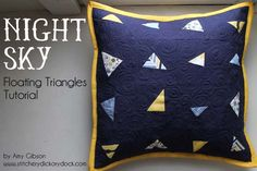 Tutorial for pillow with floating triangles -- great for scraps. Can't wait to make this. Night Sky Pillow by Amy Gibson. Nice fabric choices in sample. I could also see adapting this for use with those mini charm packs -- to get maximum bang out of small bits of fabric !