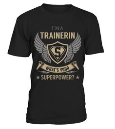 Trainerin - Superpower  => Check out this shirt or mug by clicking the image, have fun :) Please tag, repin & share with your friends who would love it. #Trainermug, #Trainerquotes #Trainer #hoodie #ideas #image #photo #shirt #tshirt #sweatshirt #tee #gift #perfectgift #birthday