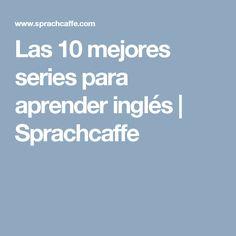 Las 10 mejores series para aprender inglés   Sprachcaffe