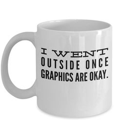 I Went Outside Once Graphics Are Okay – Funny Video Gamer Gifts Idea For Men Women- Christmas Present for Bf boyfriend Girlfriend – 11 Oz White Mug - Actual Pin Presents For Boyfriend, Gifts For Your Girlfriend, Boyfriend Gifts, Boyfriend Girlfriend, Christmas Presents For Women, Christmas Gifts For Boyfriend, Birthday Gifts For Boyfriend, Bf Gifts, Gamer Gifts