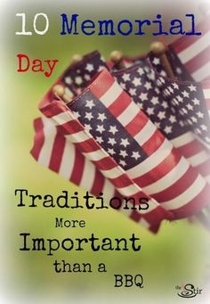 Memorial day traditions More important than a cookout! NATIONAL Moment of remembrance Every Memorial Day Set your alarm!