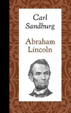 On February 2, 1959, Carl Sandburg gave an address on the occasion of Abraham Lincolns 150th birthday before the Joint Session of Congress. The Lincoln biographer spoke of the nations 16th president a